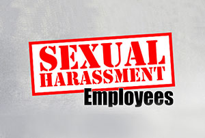 Sexual Harassment - Employees